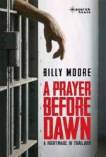 A Prayer Before Dawn by Billy Moore