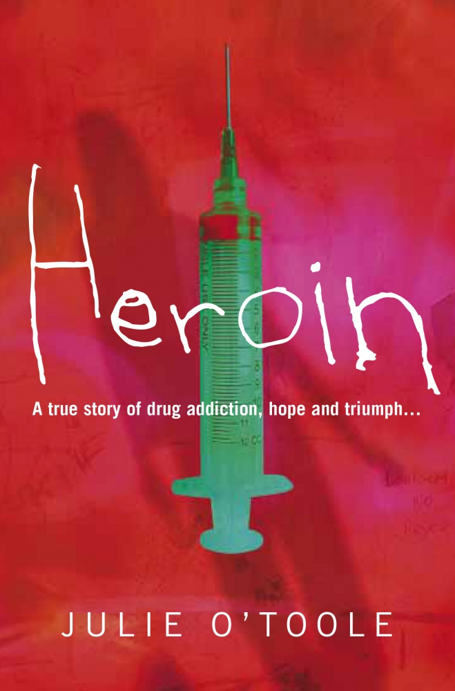 Heroin by Julie O'Toole